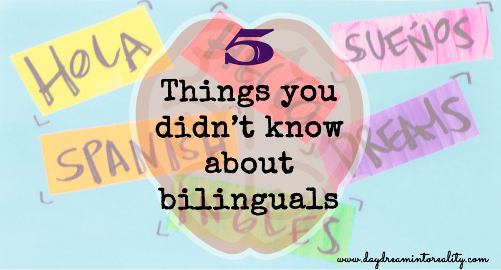 5 THINGS YOU DIDN'T KNOW ABOUT BILINGUALS