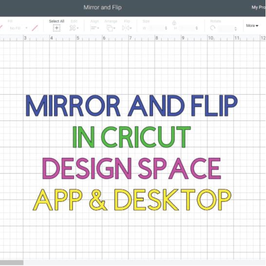 Mirror & Flip in Cricut Design Space | Desktop & App