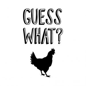Guess What Chicken butt Free SVG-100