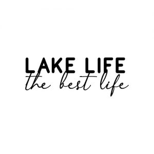 Lake life the best life FREE SVG